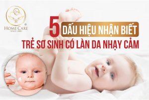 5 dấu hiệu nhận biết trẻ sơ sinh có làn da nhạy cảm